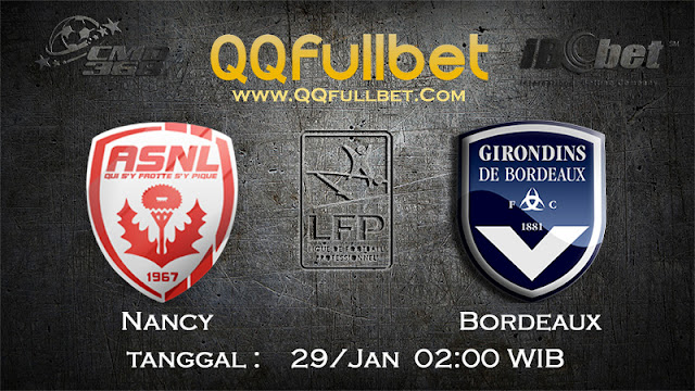 PREDIKSIBOLA - PREDIKSI TARUHAN BOLA NANCY vs BORDEAUX 29 JANUARI 2017 (FRANCE LIGUE 1)