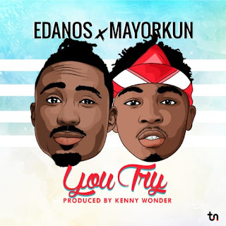 Edanos Feat. Mayourkun - You Try (Prod. By Kenny Wonder)