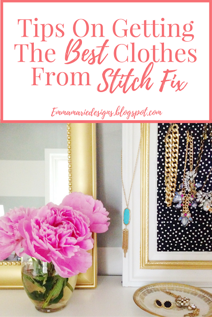 Tips to help you get the best clothes from Stitch Fix @ emmamariedesigns.blogspot.com