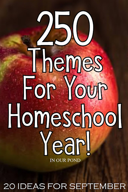 20 Theme Ideas for September as part of the 250 Theme Unit Ideas for Your Entire Homeschool Year blog post // In Our Pond
