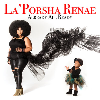 La'Porsha Renae - Already All Ready - Album Download, Itunes Cover, Official Cover, Album CD Cover Art, Tracklist
