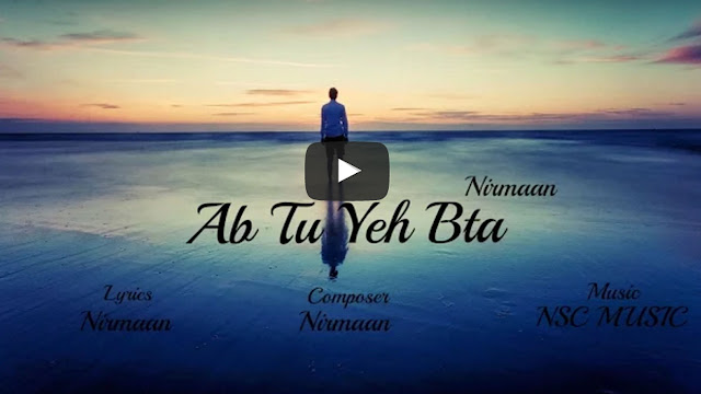 Ab Tu Yeh Bta Full Song By Nirmaan | NSC MUSIC