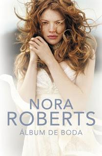 Álbum de boda - Nora Roberts http://dialectura.blogspot.com/