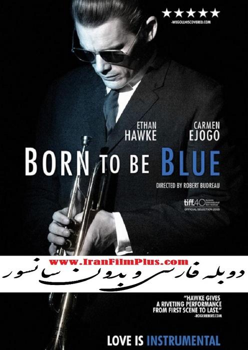 ایران فیلم دوبله Born to Be Blue