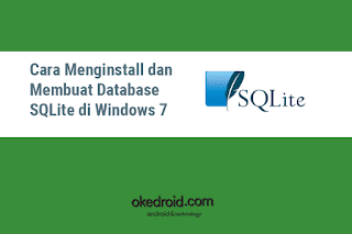 Cara Menginstall dan Membuat Database SQLite di Windows 7