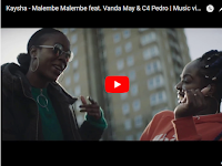 Vídeo: Kaysha Feat. Vanda May & C4 Pedro - Malembe Malembe