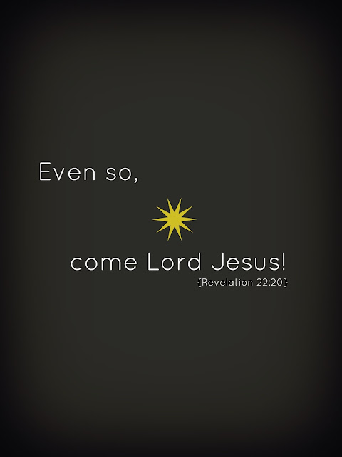 Even so, come Lord Jesus! | Revelation 22:20