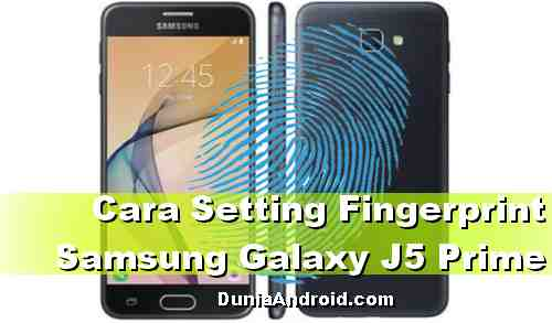 Cara Setting Fingerprint Samsung J5 Prime