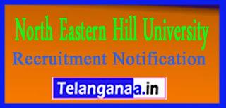 NEHU North Eastern Hill University Recruitment Notification 2017 Last Date 19-04-2017