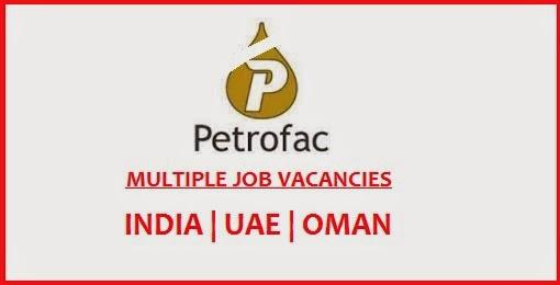 PETROFAC CAREERS IN UAE | OMAN | INDIA - JOB VACNCIES