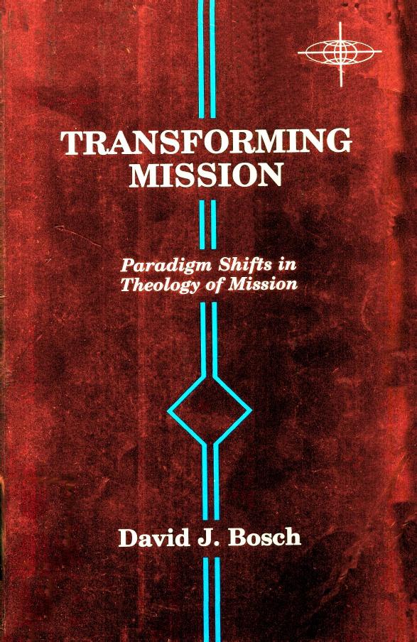 David J. Bosch-Transforming Mission-