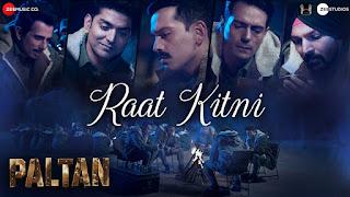 Raat Kitni Lyrics   Paltan   Sonu Nigam   Anu Malik   Javed Akhtar