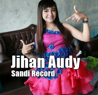 Koleksi Lagu Jihan Audy Mp3 Spesial Sandi Record Full Album Rar