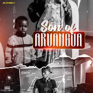 DJ KMercy - Son Of Aruangua EP