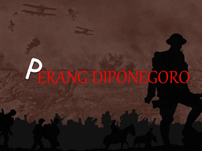 Sejarah perang diponegoro, latar belakang perang diponegoro, jalannya perang diponegoro, Strategi dan Siasat Belanda Dalam Menghadapi Perang Diponegoro, Akhir Perang Diponegoro dan Dampak Perang Diponegoro
