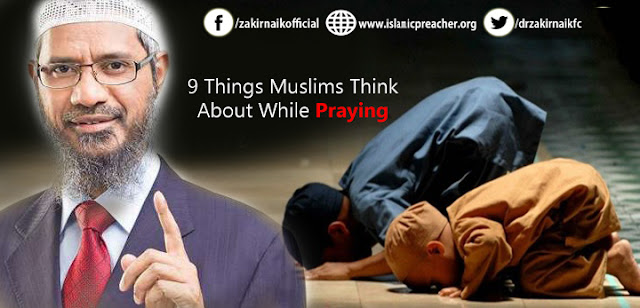 9 Things Muslims Think About While Praying