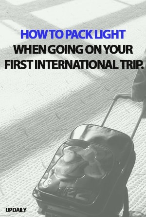 How to Pack Light When Going on Your First International Trip