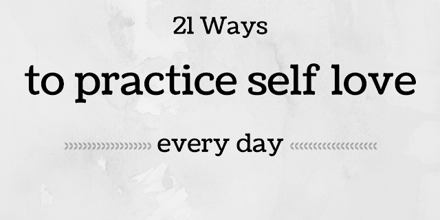 21 Ways to practice self love every day