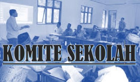 Pengertian Tugas Dan Fungsi Komite Sekolah