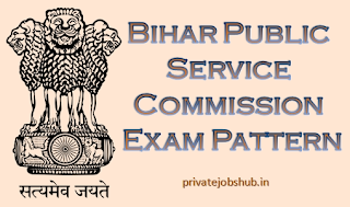 Bihar Public Service Commission Exam Pattern