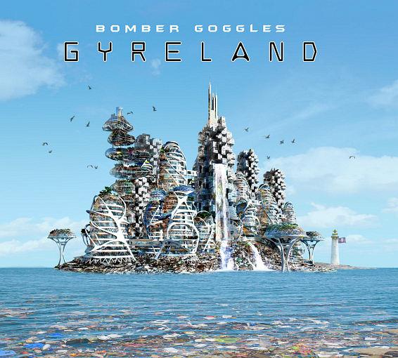 BOMBER GOGGLES - Gyreland [digipak] (2018) full