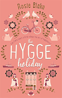 The Hygge Holiday a novel by Rosie Blake, literary fiction, chick lit, romance, winter reading list