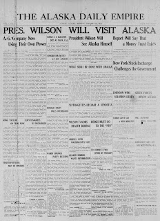 "Front page of the Alaska Daily Empire with the headling ""Pres. Wilson will visit Alaska."""