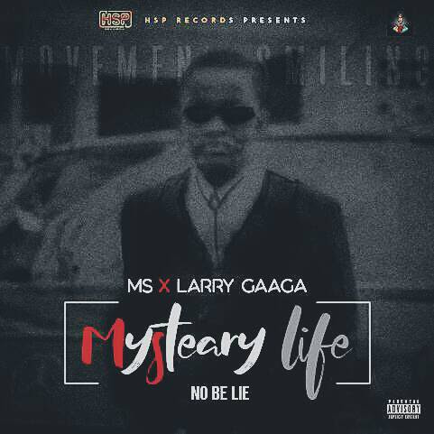 MS - MYSTERY LIFE FT LARRY GAGA PROD BY GEAMAT
