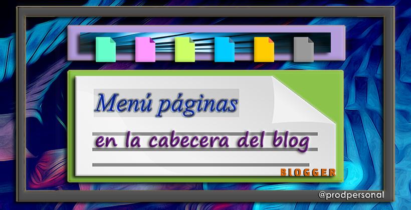 Añadir el menú de páginas en la cabecera en Blogger