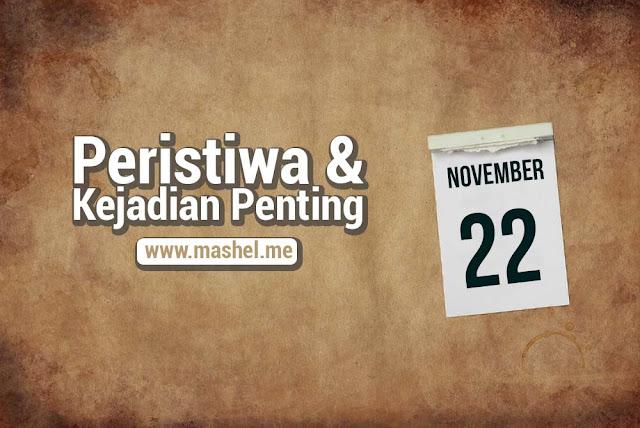 Peristiwa dan Kejadian Penting Tanggal 22 November