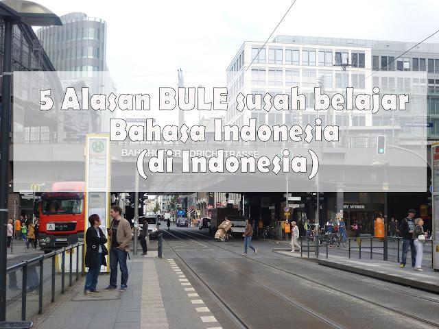 5 Alasan BULE susah belajar Bahasa Indonesia (di Indonesia)