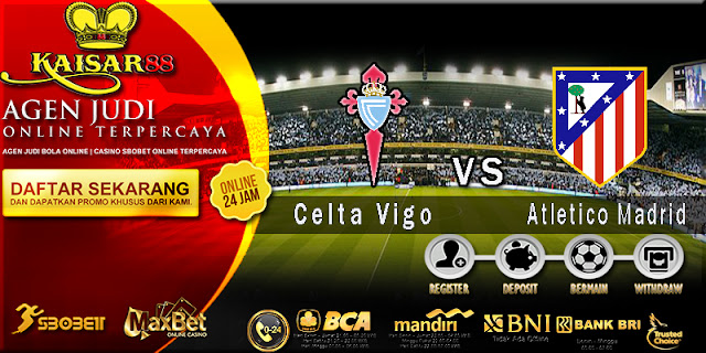 Prediksi Celta Vigo vs Atletico Madrid 01 September 2018