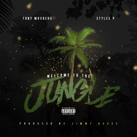 Tony Moxberg ft. Styles P – Welcome to the Jungle