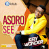 Gospel Music: ASORO SE - Kay Wonder