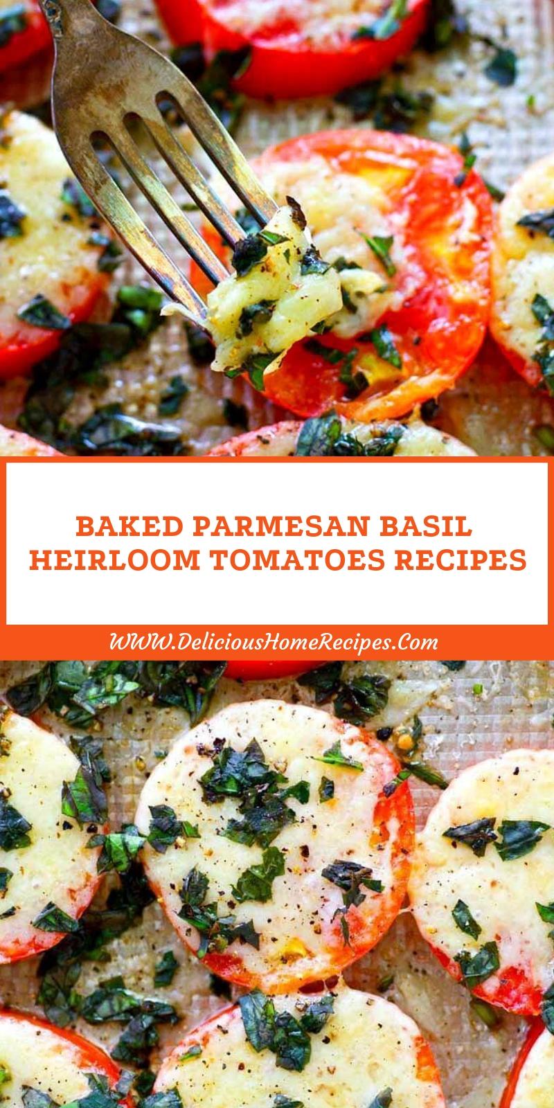 Baked Parmesan Basil Heirloom Tomatoes Recipes