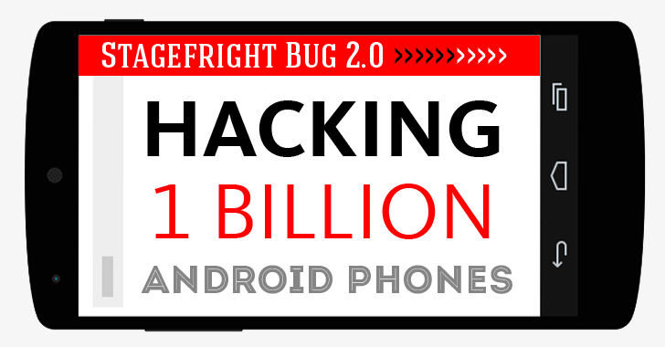 Stagefright Bug 2.0 — One Billion Android SmartPhones Vulnerable to Hacking