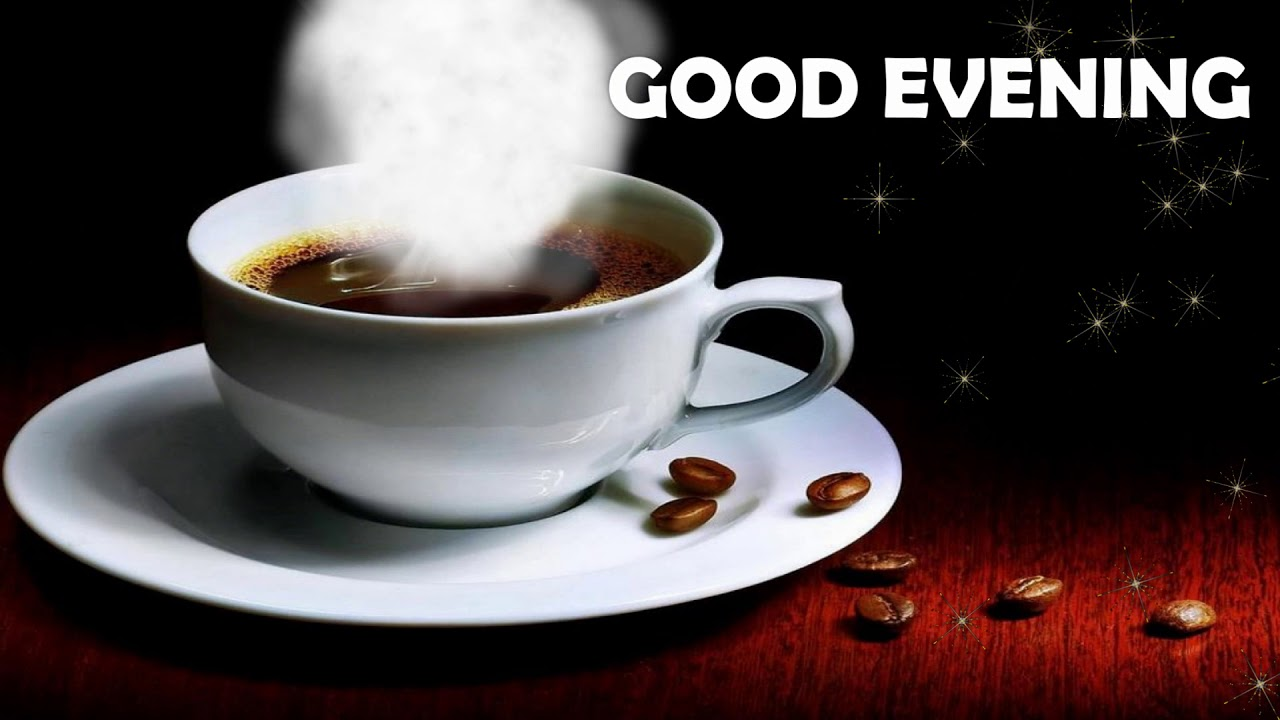 Download Hd Good Evening Coffee Images For Whatsapp Facebook