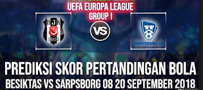 Prediksi UEFA Liga Eropa Besiktas vs Sarpsborg 08 20 September 2018 Pukul 23.55 WIB
