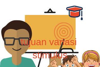 Tujuan variasi stimulus dalam pembelajaran