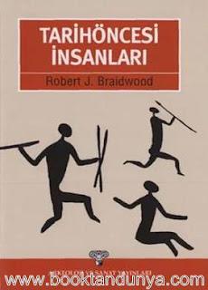 Robert J. Braidwood - Tarihöncesi İnsanları
