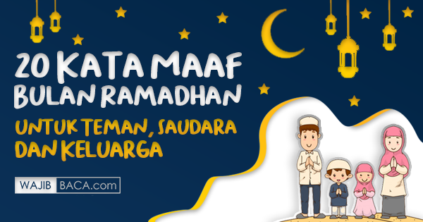 20 Kata Maaf Bulan Ramadhan untuk Teman, Saudara dan Keluarga