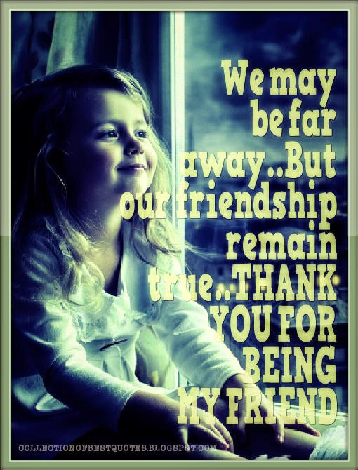 Collections Of Best Quotes We May Be Far Away But Our Friendship