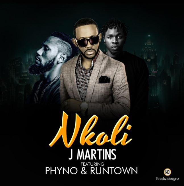 J.Martins Ft. Phyno & Runtown – Nkoli [Mp3 Music Download+Lyrics]