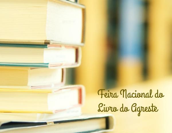 Fenagreste Caruaru sediará a Feira Nacional do Livro do Agreste