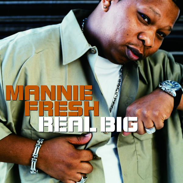 Mannie Fresh - Real Big - Single Cover