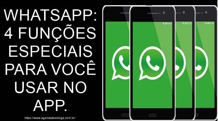 Whatsapp: 4 Funções  Especiais Para Você Usar No App.