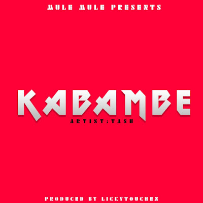 AUDIO | Tash ~ Kabambe| [ official song]