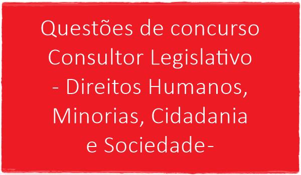 questoes-concurso-consultor-legislativo-direitos-humanos-minorias-cidadania-e-sociedade