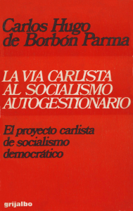 https://dinastiacarlista.files.wordpress.com/2018/11/1977-la-vc3ada-carlista-al-socialismo-autogestionario2.pdf