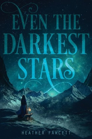 even the darkest stars heather fawcett